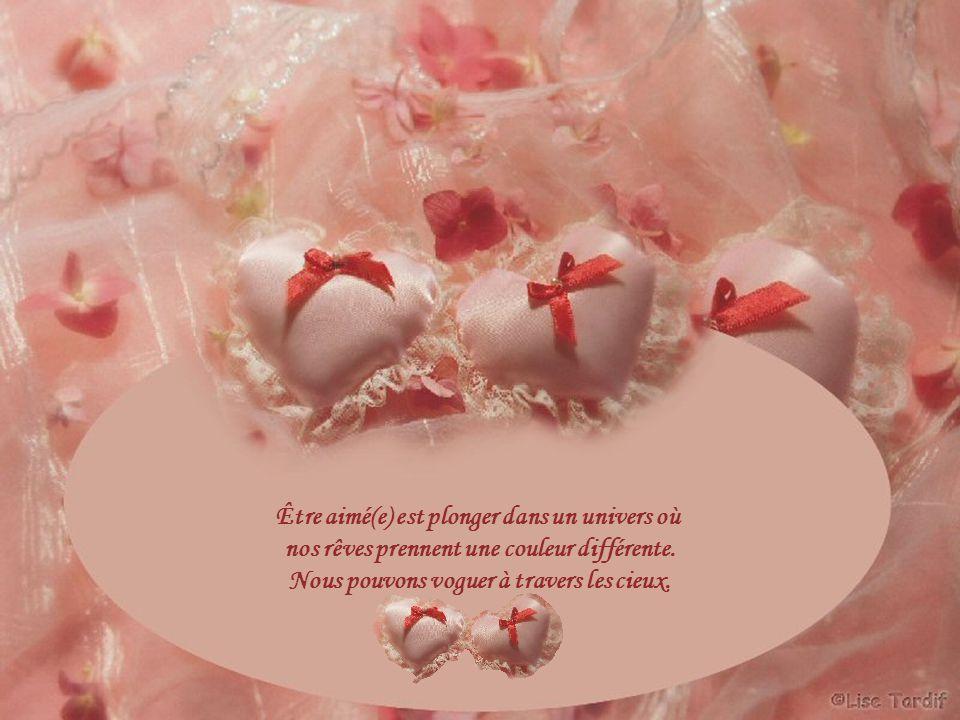 Être aimé(e) est plonger dans un univers où