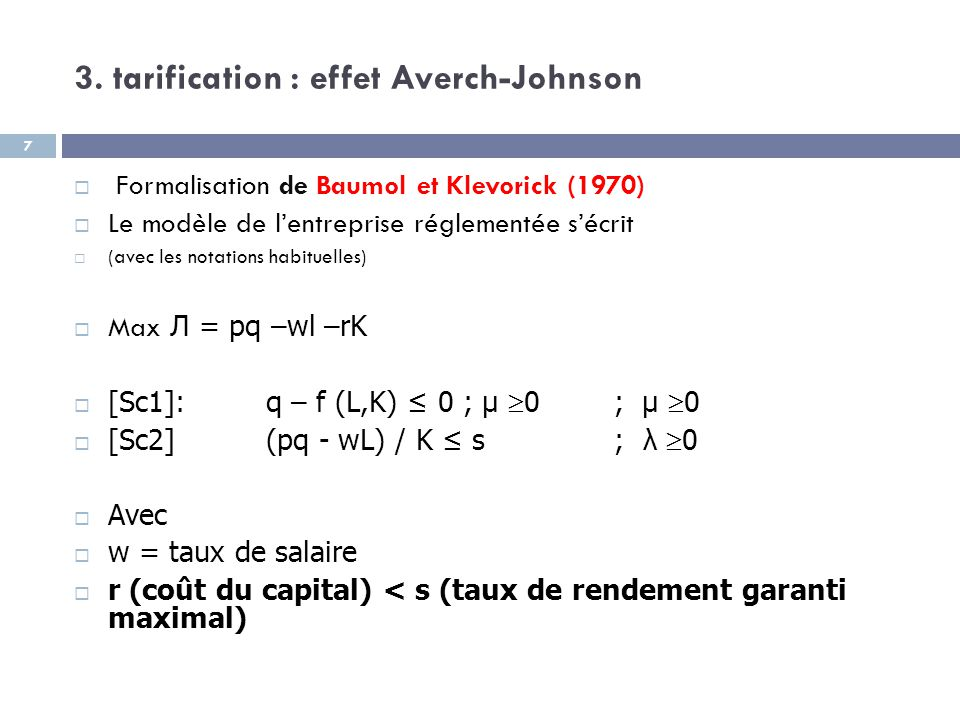 3. tarification : effet Averch-Johnson