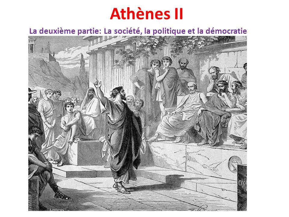 Athènes II La deuxième partie: La société, la politique et la démocratie