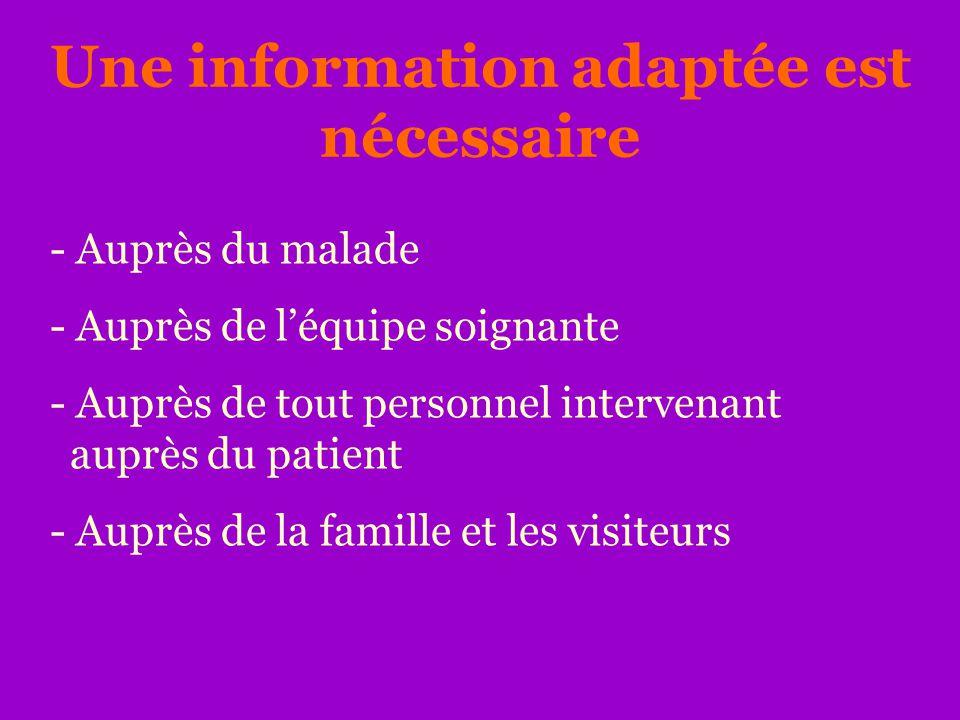 Une information adaptée est nécessaire