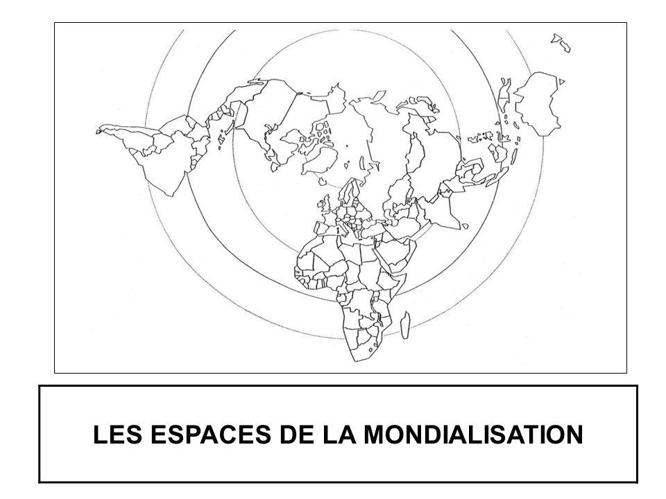LES ESPACES DE LA MONDIALISATION