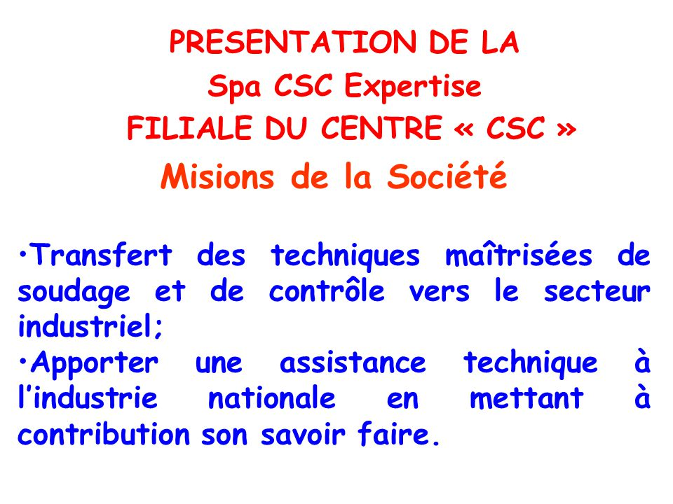 PRESENTATION DE LA Spa CSC Expertise FILIALE DU CENTRE « CSC »