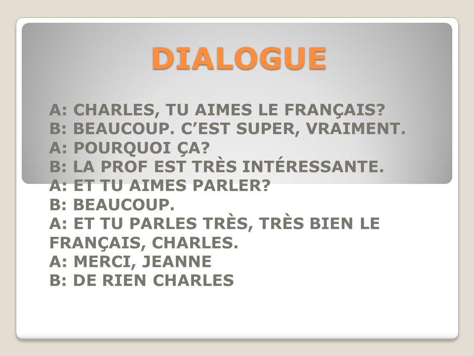 DIALOGUE A: CHARLES, TU AIMES LE FRANÇAIS