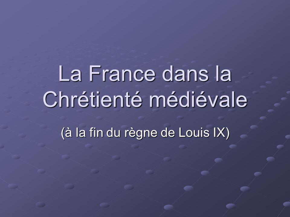 La France dans la Chrétienté médiévale