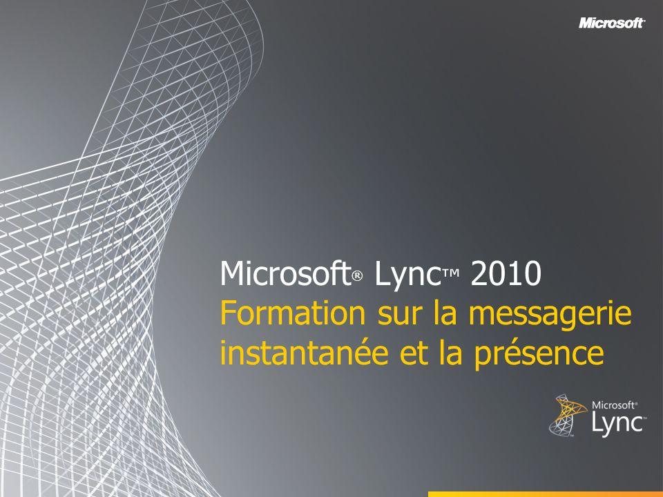 Microsoft® Lync™ 2010 Formation sur la messagerie instantanée et la présence