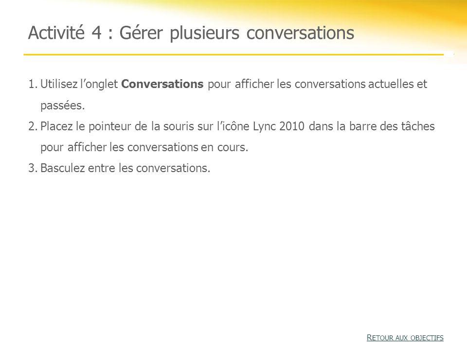 Activité 4 : Gérer plusieurs conversations