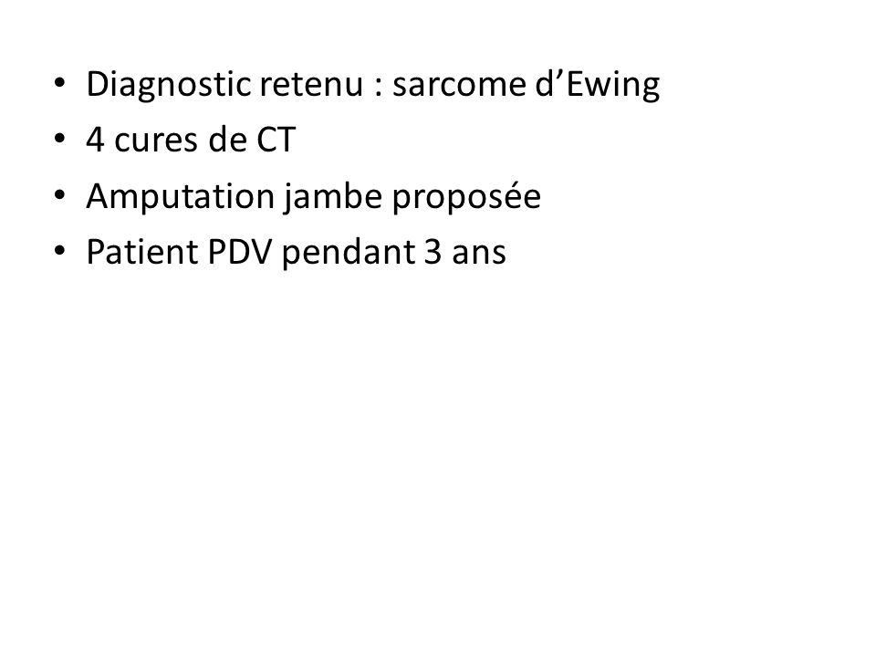 Diagnostic retenu : sarcome d'Ewing