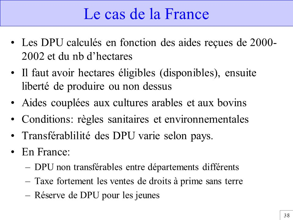 Le cas de la France Les DPU calculés en fonction des aides reçues de 2000-2002 et du nb d'hectares.