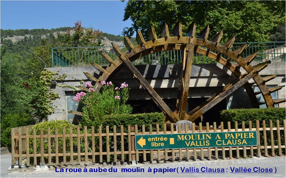 La roue à aube du moulin à papier( Vallis Clausa : Vallée Close )