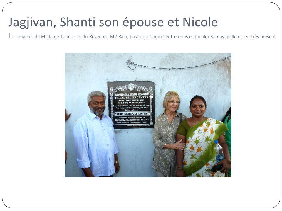 Jagjivan, Shanti son épouse et Nicole Le souvenir de Madame Lemire et du Révérend MV Raju, bases de l'amitié entre nous et Tanuku-Kamayapallem, est très présent.