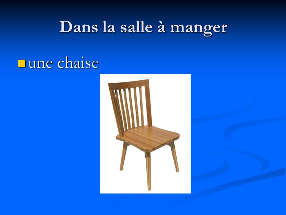 Dans la salle à manger une chaise