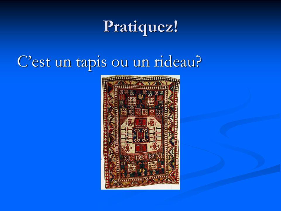 Pratiquez! C'est un tapis ou un rideau