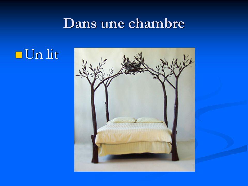 Dans une chambre Un lit