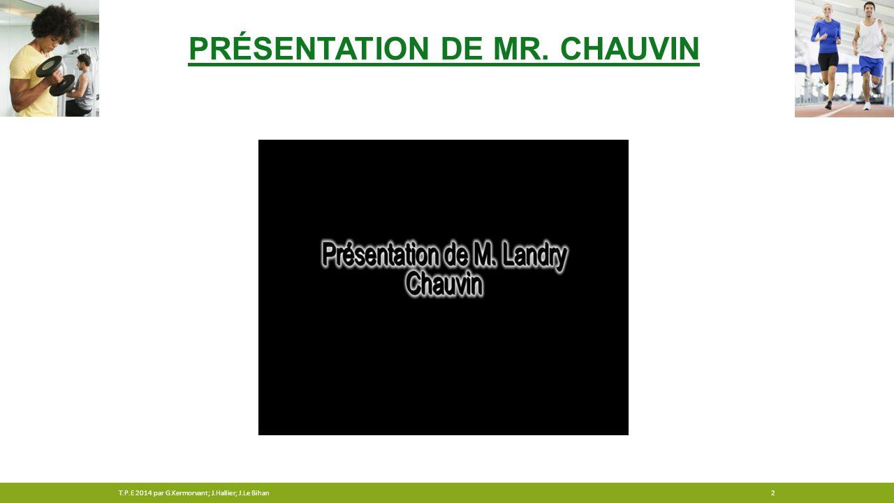 Présentation de Mr. Chauvin