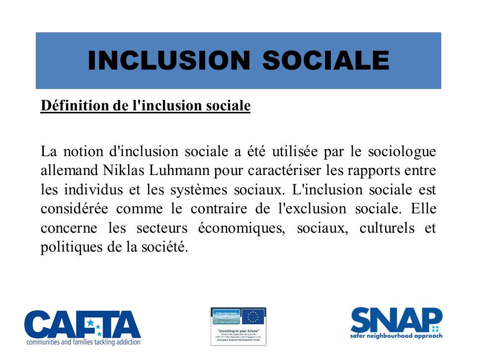 INCLUSION SOCIALE Définition de l inclusion sociale
