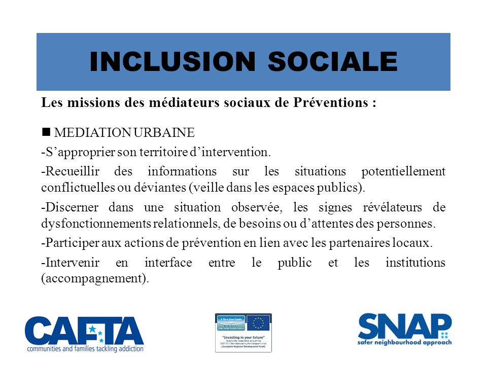 INCLUSION SOCIALE Les missions des médiateurs sociaux de Préventions :