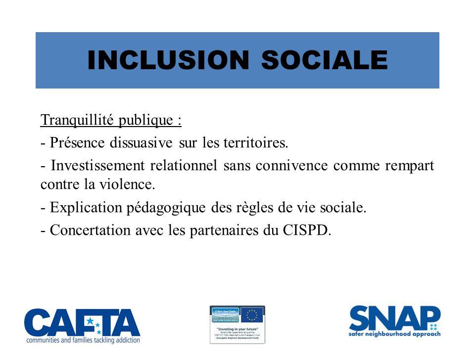 INCLUSION SOCIALE Tranquillité publique :