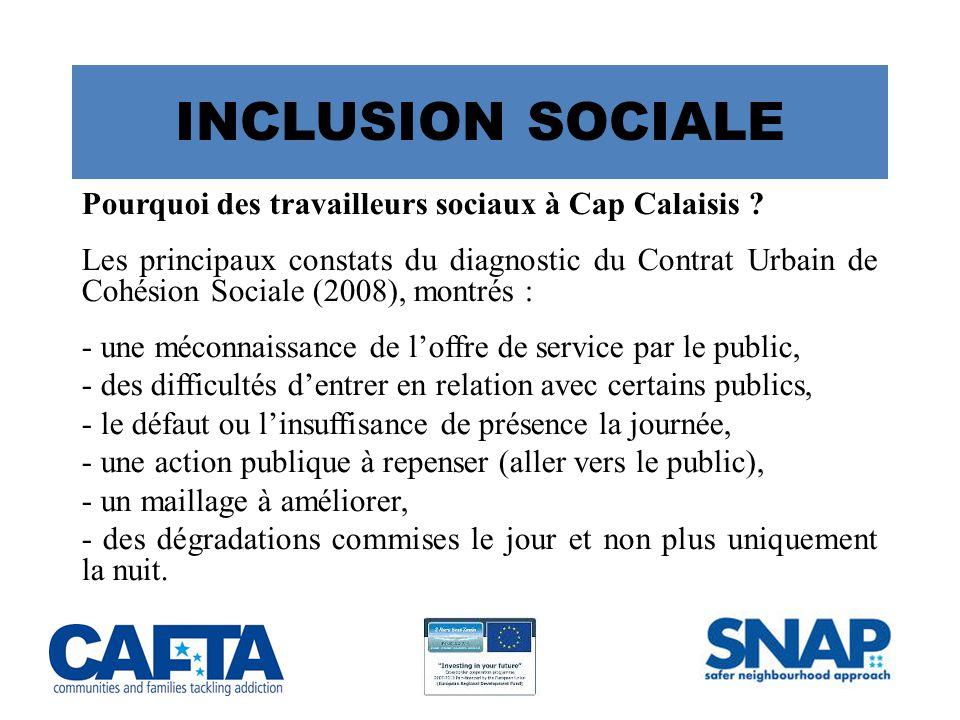 INCLUSION SOCIALE Pourquoi des travailleurs sociaux à Cap Calaisis