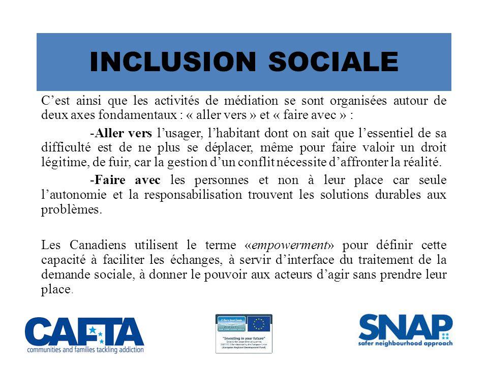 INCLUSION SOCIALE C'est ainsi que les activités de médiation se sont organisées autour de deux axes fondamentaux : « aller vers » et « faire avec » :
