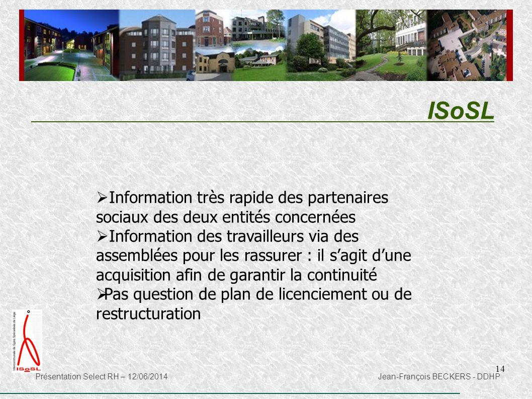 ISoSL Information très rapide des partenaires sociaux des deux entités concernées.