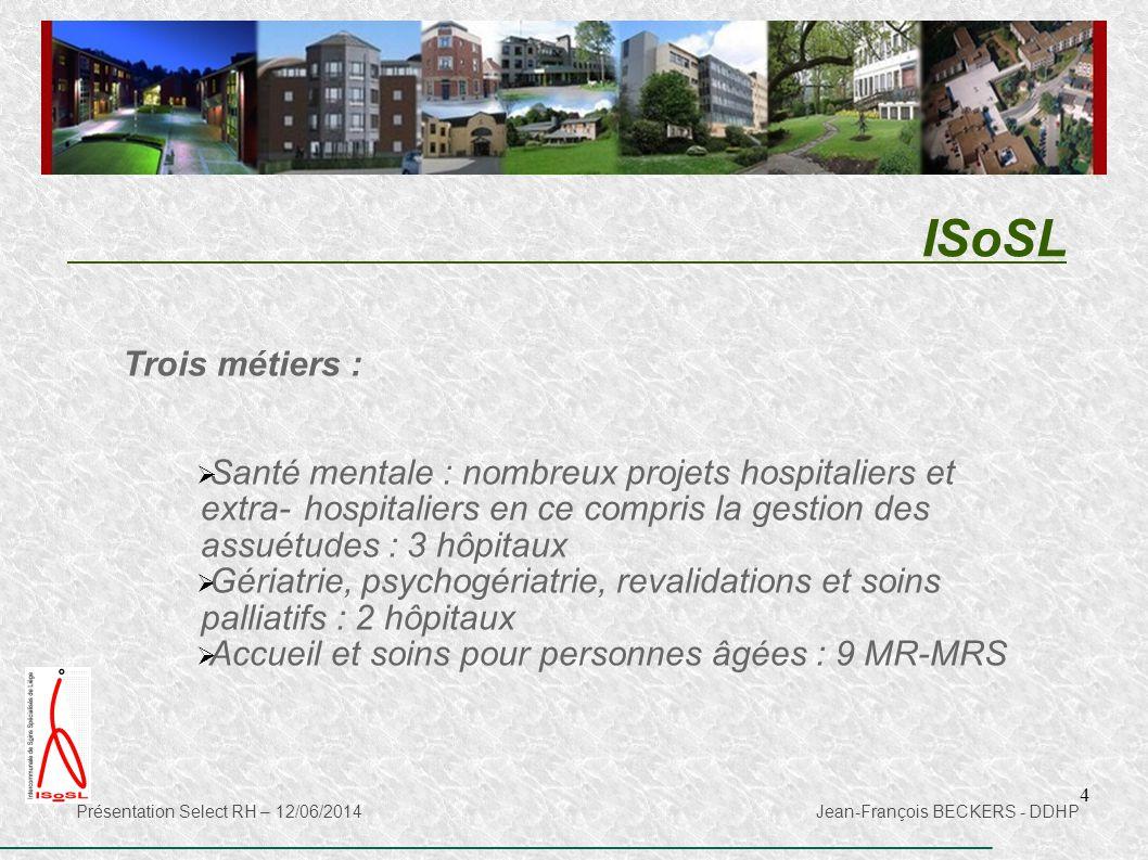 ISoSL Trois métiers : Santé mentale : nombreux projets hospitaliers et extra- hospitaliers en ce compris la gestion des assuétudes : 3 hôpitaux.