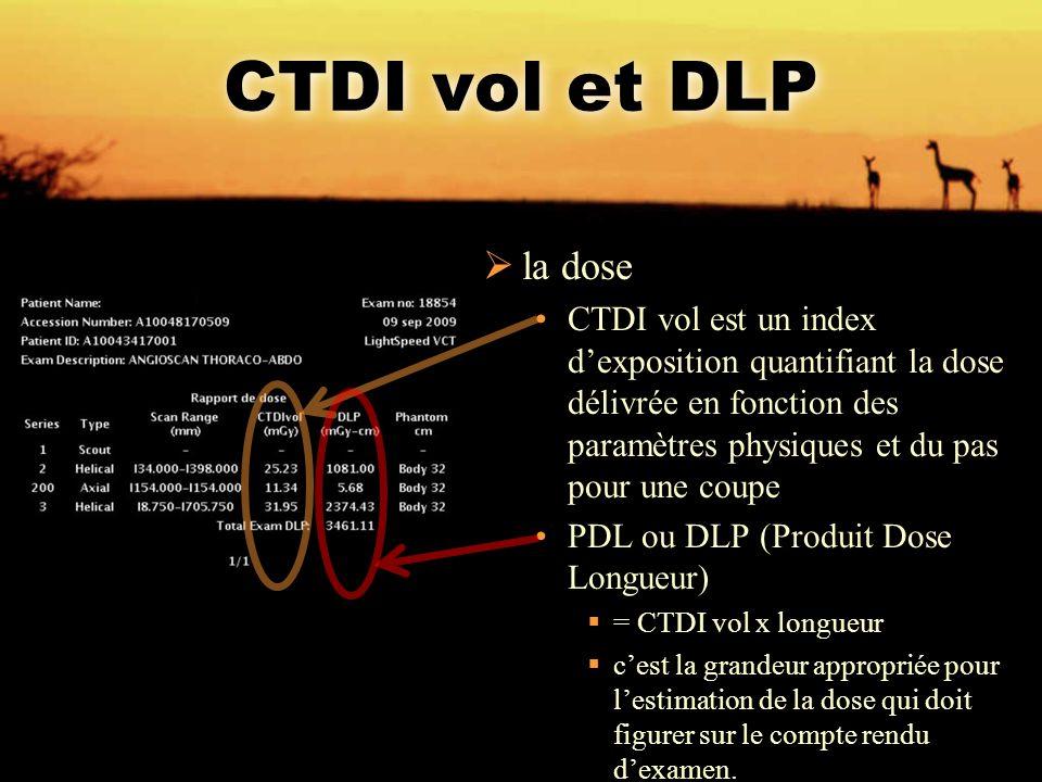 CTDI vol et DLP la dose.