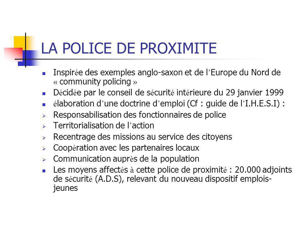 LA POLICE DE PROXIMITE Inspirée des exemples anglo-saxon et de l'Europe du Nord de « community policing »