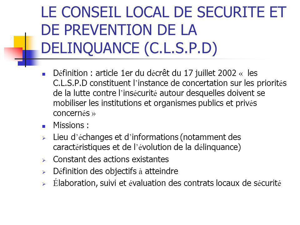 LE CONSEIL LOCAL DE SECURITE ET DE PREVENTION DE LA DELINQUANCE (C. L