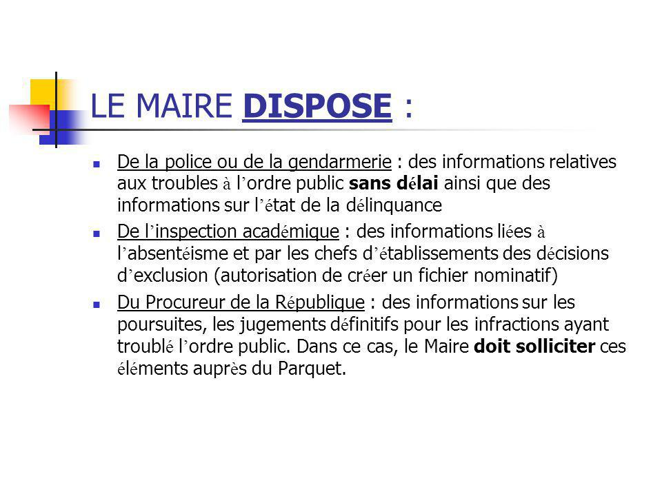 LE MAIRE DISPOSE :