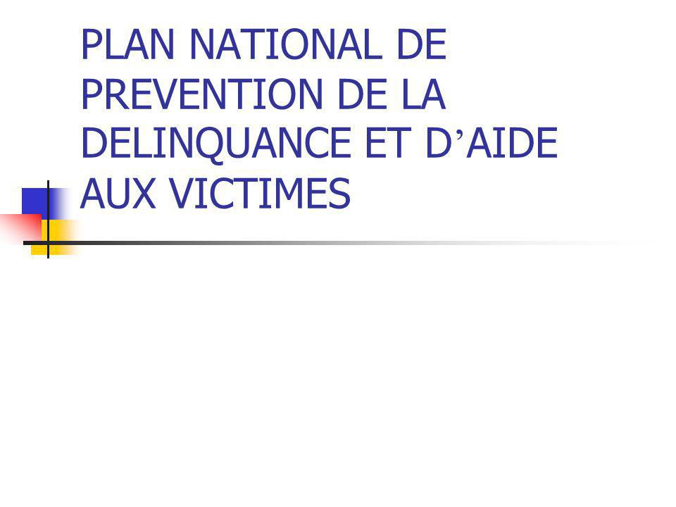 PLAN NATIONAL DE PREVENTION DE LA DELINQUANCE ET D'AIDE AUX VICTIMES