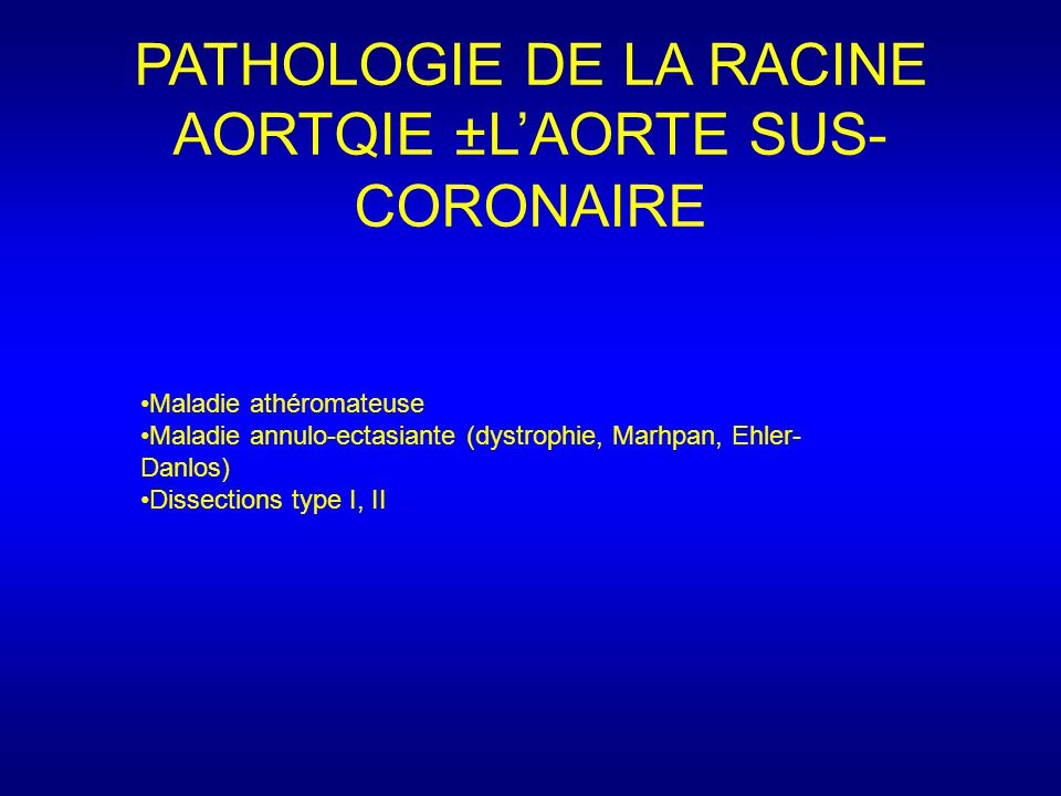 PATHOLOGIE DE LA RACINE AORTQIE ±L'AORTE SUS-CORONAIRE