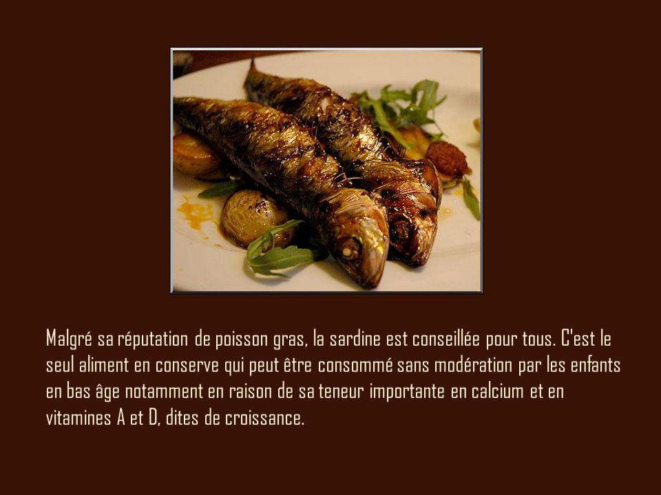 Malgré sa réputation de poisson gras, la sardine est conseillée pour tous.