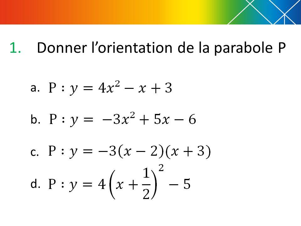Donner l'orientation de la parabole P