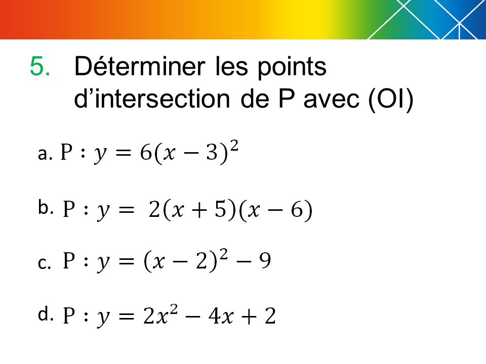 Déterminer les points d'intersection de P avec (OI)