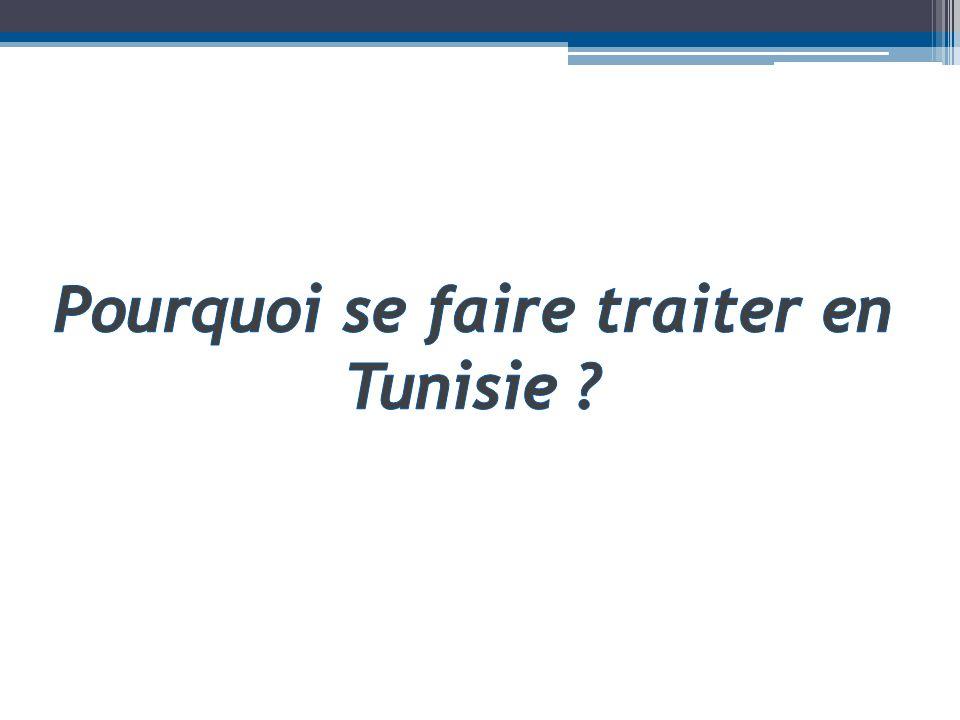 Pourquoi se faire traiter en Tunisie