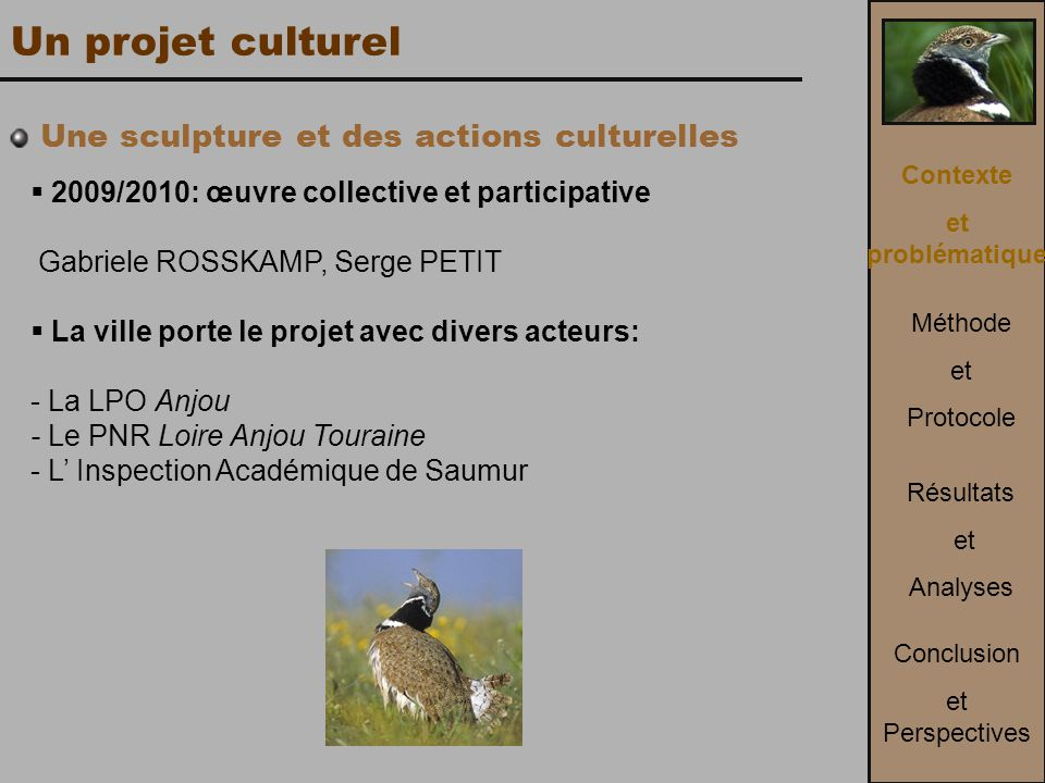Un projet culturel Une sculpture et des actions culturelles