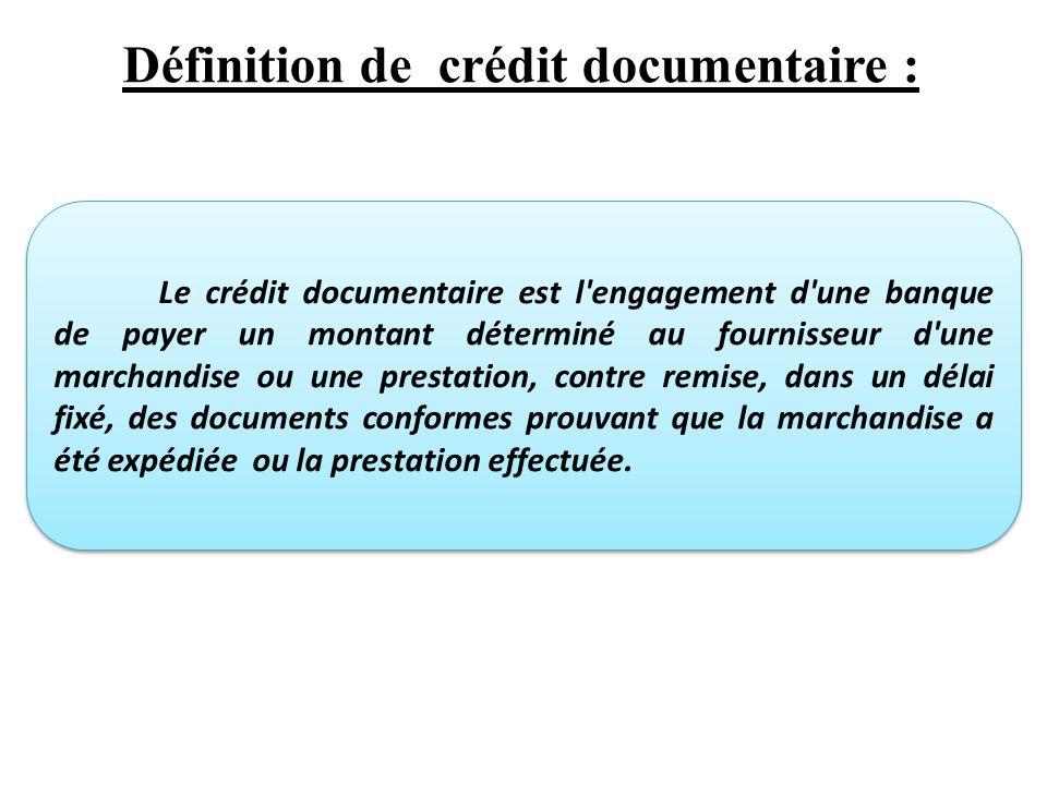 Définition de crédit documentaire :