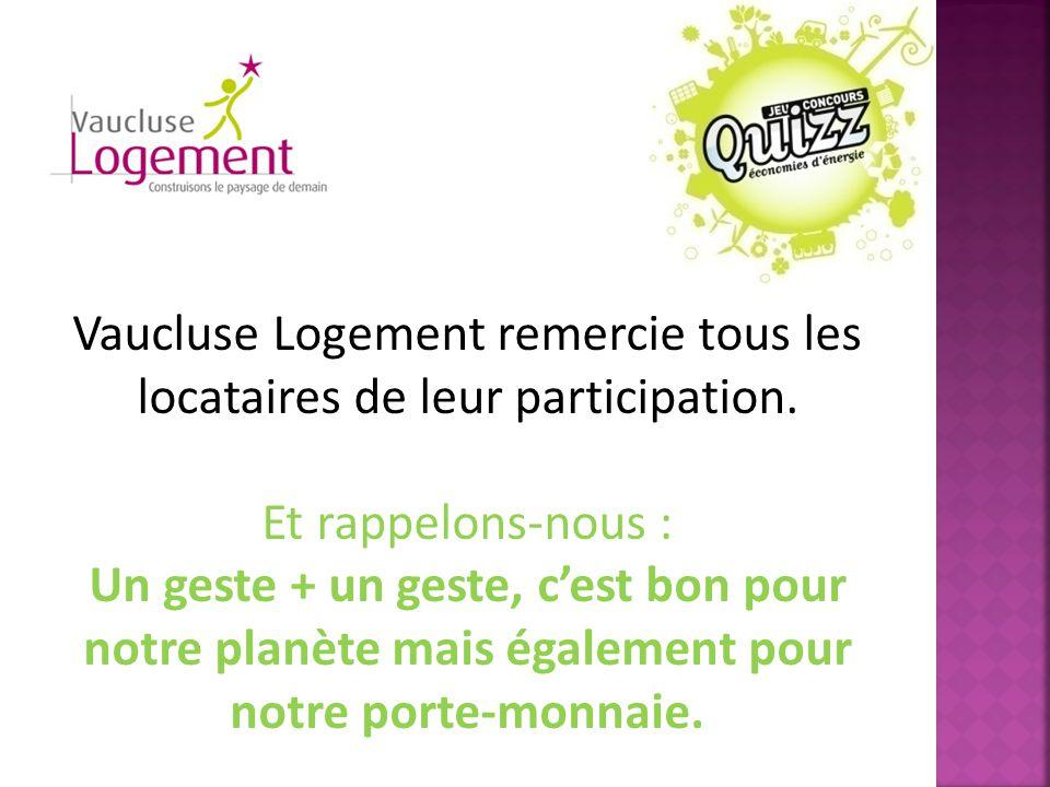 Vaucluse Logement remercie tous les locataires de leur participation.