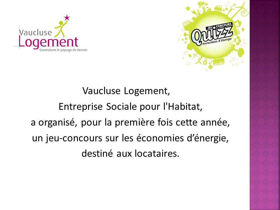 Vaucluse Logement, Entreprise Sociale pour l Habitat, a organisé, pour la première fois cette année, un jeu-concours sur les économies d'énergie, destiné aux locataires.
