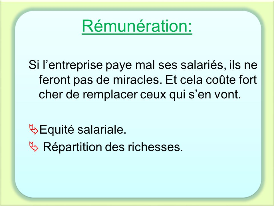 Rémunération: Si l'entreprise paye mal ses salariés, ils ne feront pas de miracles. Et cela coûte fort cher de remplacer ceux qui s'en vont.