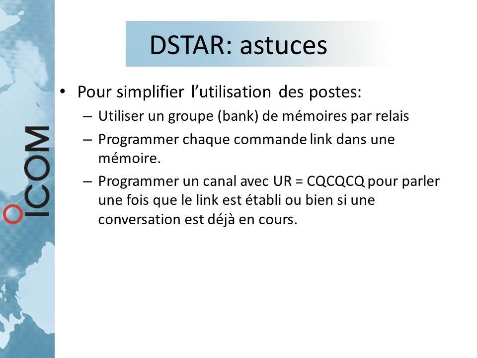 DSTAR: astuces Pour simplifier l'utilisation des postes: