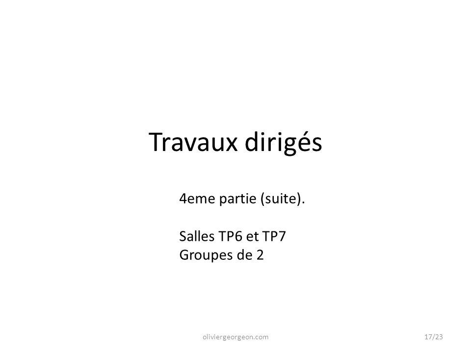 Travaux dirigés 4eme partie (suite). Salles TP6 et TP7 Groupes de 2