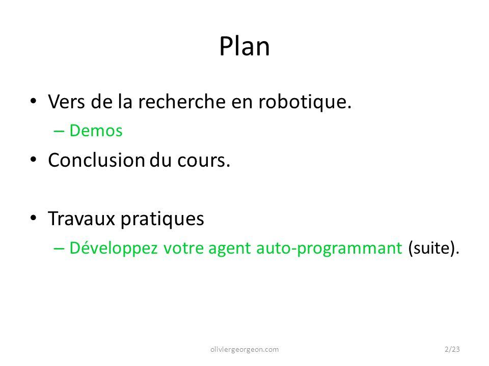 Plan Vers de la recherche en robotique. Conclusion du cours.