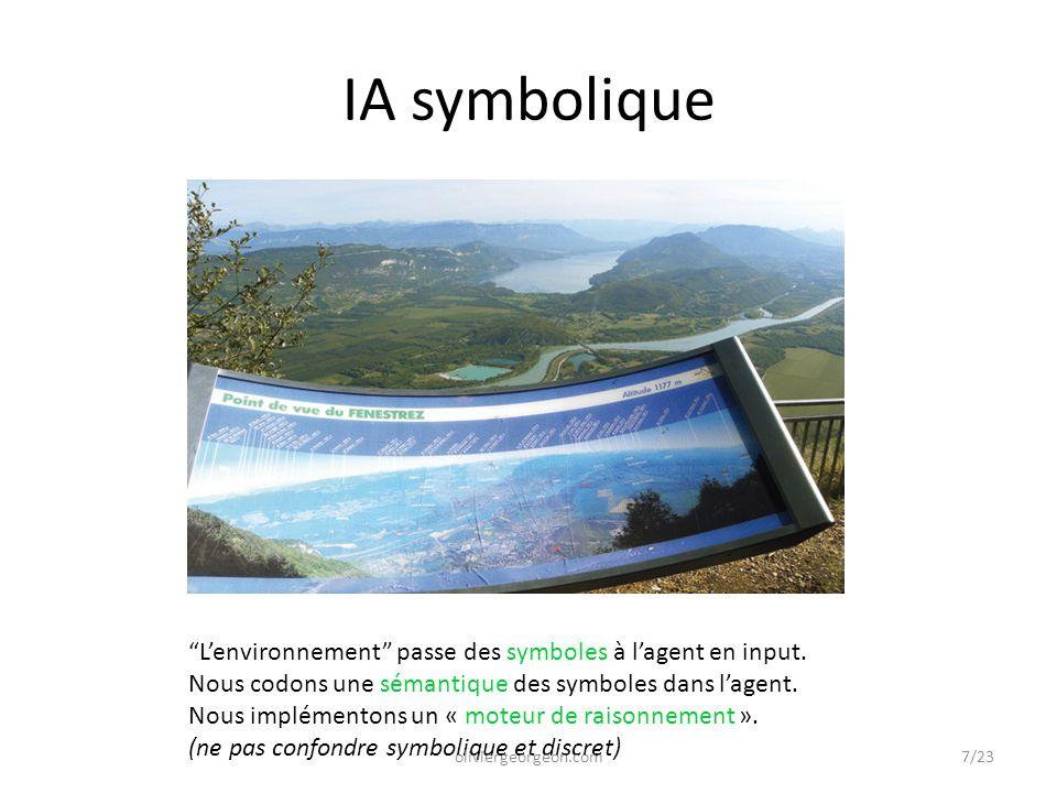 IA symbolique L'environnement passe des symboles à l'agent en input.