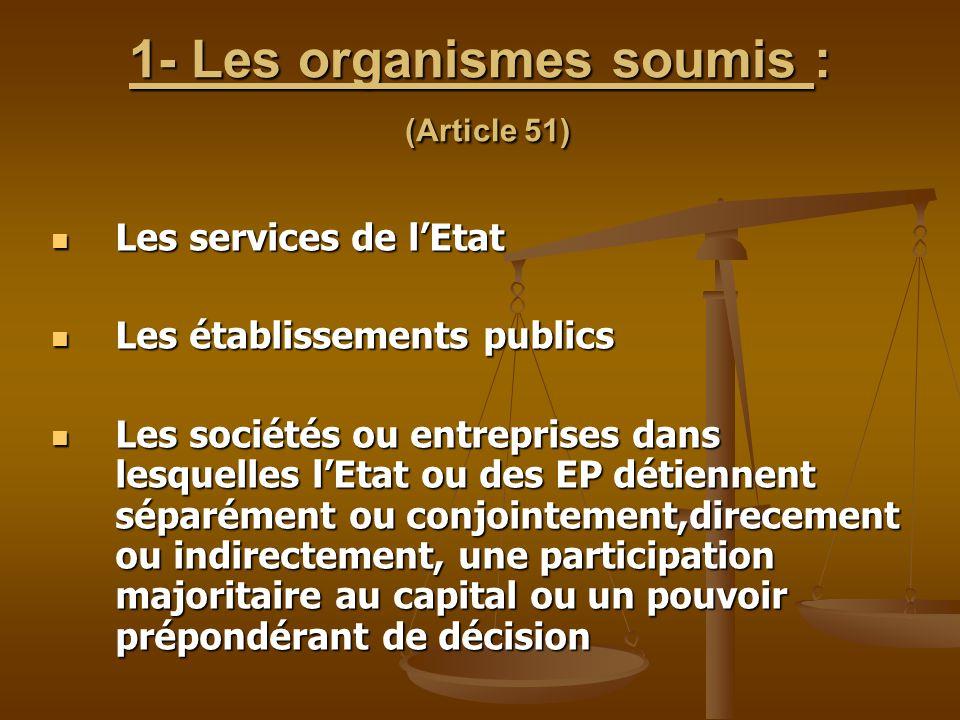 1- Les organismes soumis : (Article 51)