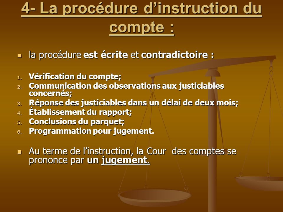 4- La procédure d'instruction du compte :