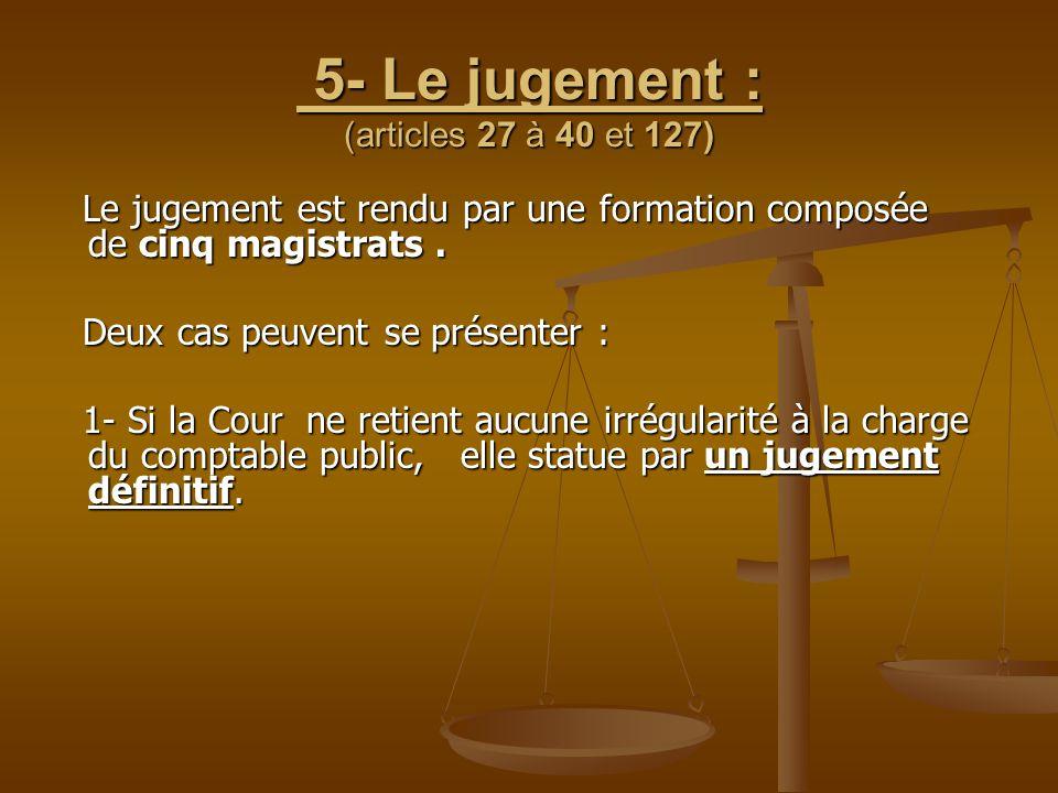 5- Le jugement : (articles 27 à 40 et 127)