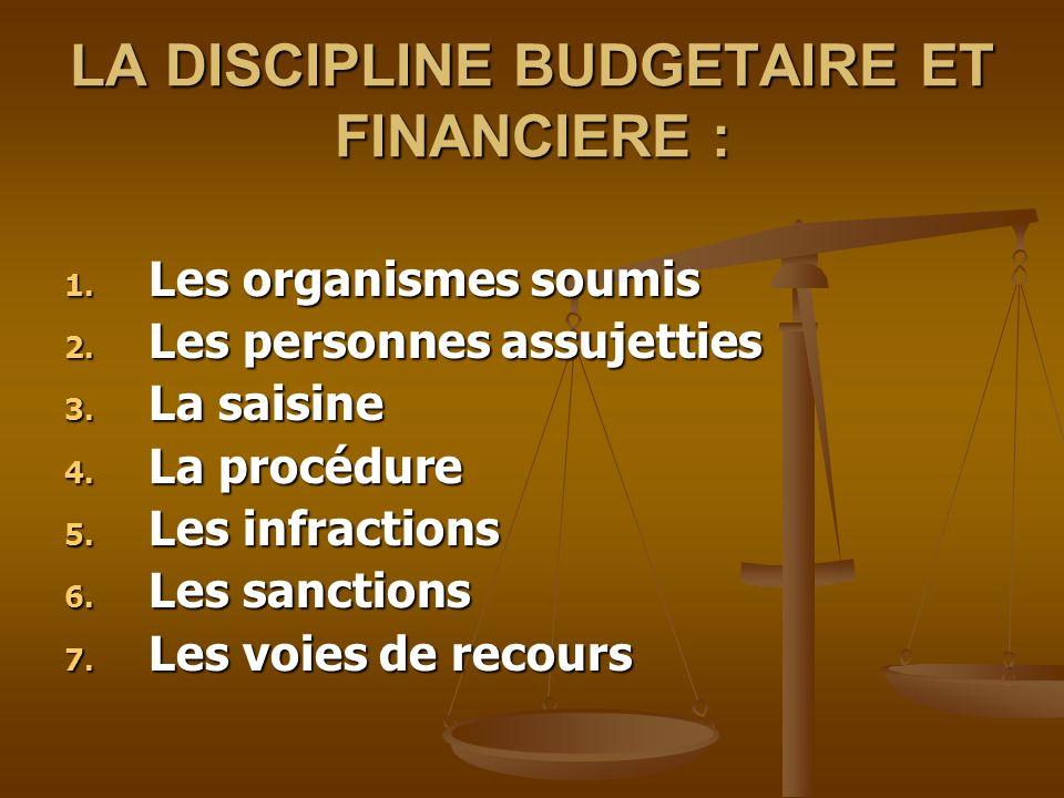 LA DISCIPLINE BUDGETAIRE ET FINANCIERE :