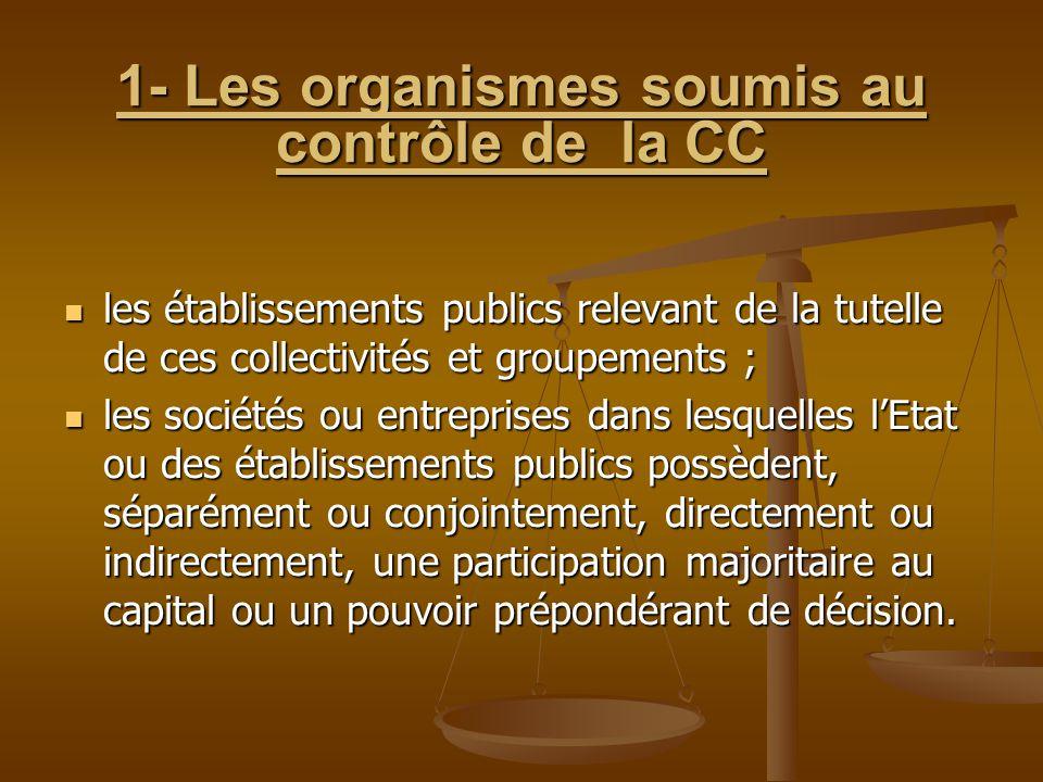 1- Les organismes soumis au contrôle de la CC