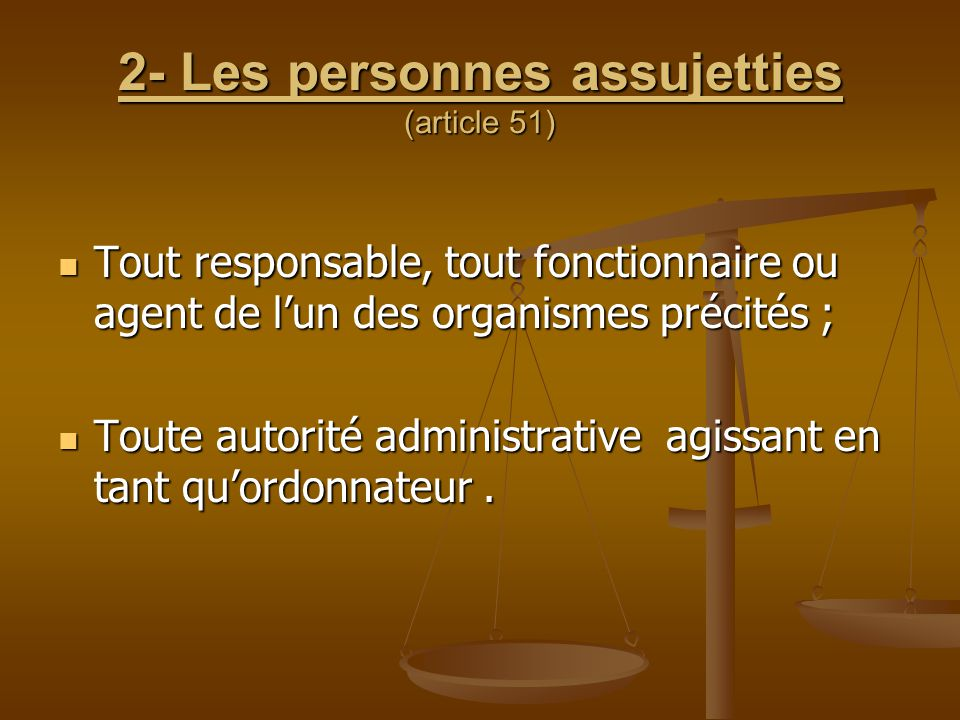 2- Les personnes assujetties (article 51)